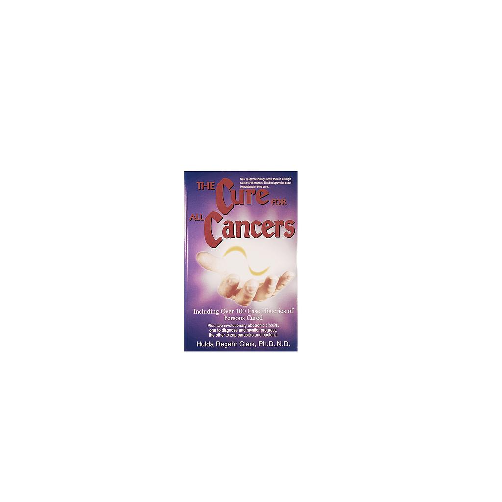 "Book ""The Cure for All Cancers"" by Dr. Hulda Clark"